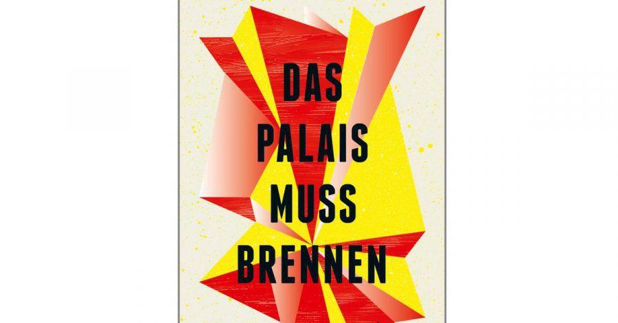 «Das Palais muss brennen» von Mercedes Spannagel.