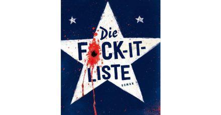 «Die F*ck-it-Liste» von John Niven.