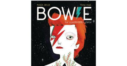 Lesespaß und Faszination:«Bowie. Ein illustriertes Leben» von María Hesse und Fran Ruiz.