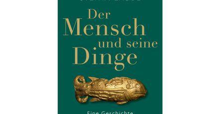 Buchcover des Sachbuchs «Der Mensch und seine Dinge» von Stefan Laube.