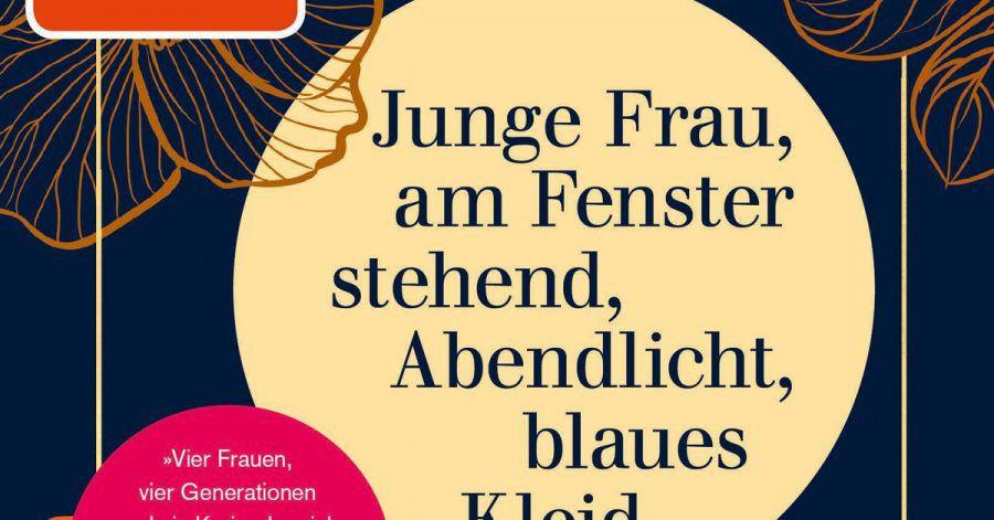 «Junge Frau, am Fenster stehend, Abendlicht, blaues Kleid» - ein Familienroman von Alena Schröder.