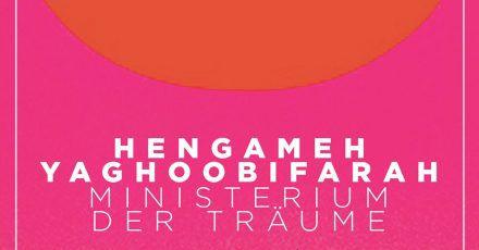 «Ministerium der Träume» von Hengameh Yaghoobifarah.