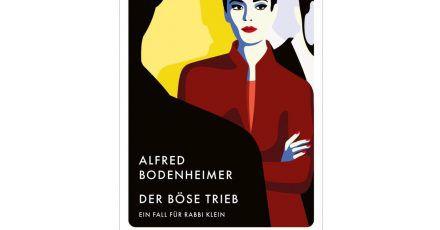"""Das Cover des Buches """"Der böse Trieb"""" von Alfred Bodenheimer."""