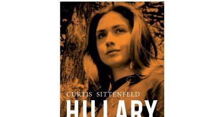 «Hillary» von Curtis Sittenfeld - ein Roman.