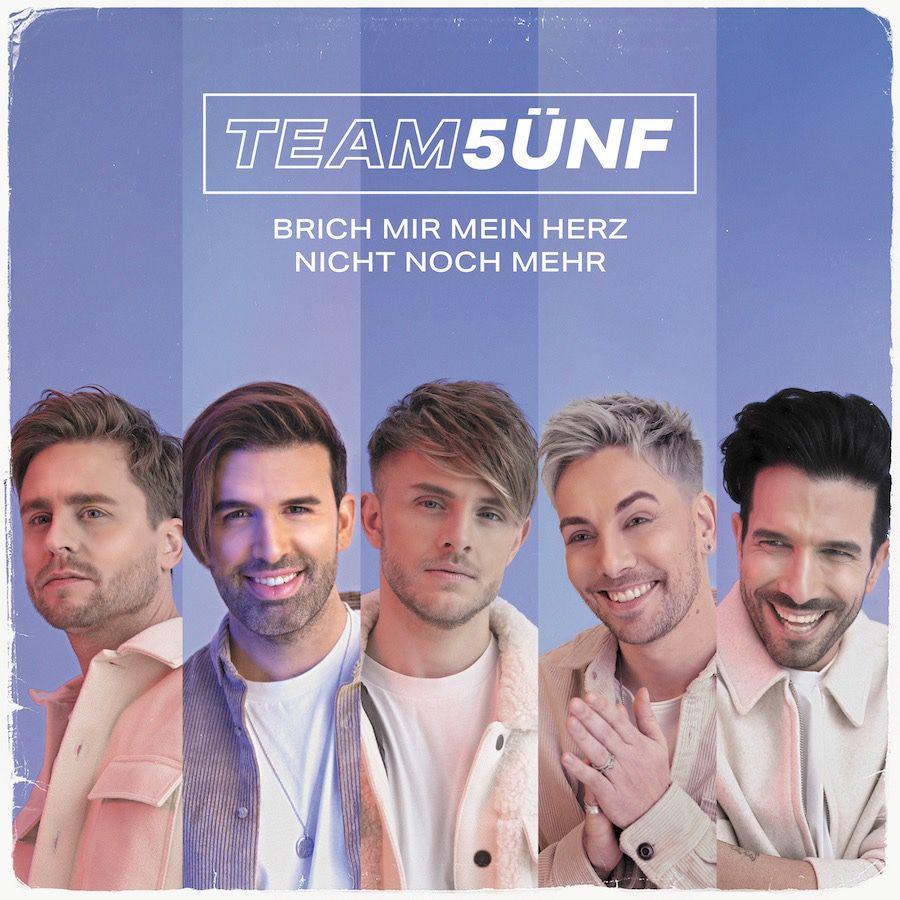 """Team 5ünf: Neue Band mit neuer Single """"Brich mir mein Herz nicht noch mehr"""""""