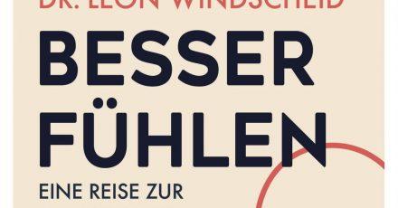 «Besser Fühlen - Eine Reise zur Gelassenheit» von Leon Windscheid.