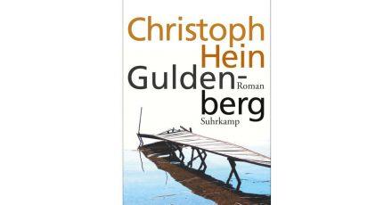 In «Guldenberg» zeichnet der Autor Christoph Hein ein düsteres Kleinstadt-Panoptikum.