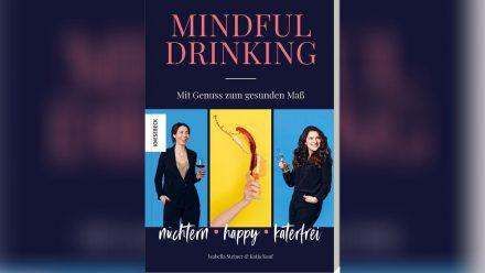 """""""Mindful Drinking"""" von Isabella Steiner und Katja Kauf. (sob/spot)"""